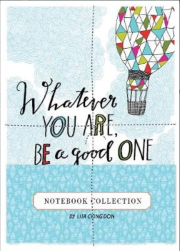 Whatever You Are, Be a Good One Notebook Collection